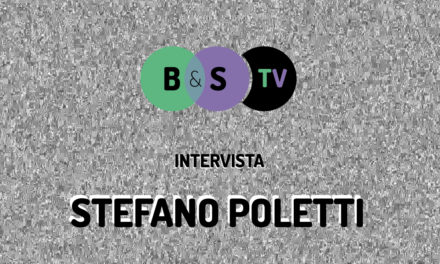 B&S TV: Video intervista al regista Stefano Poletti
