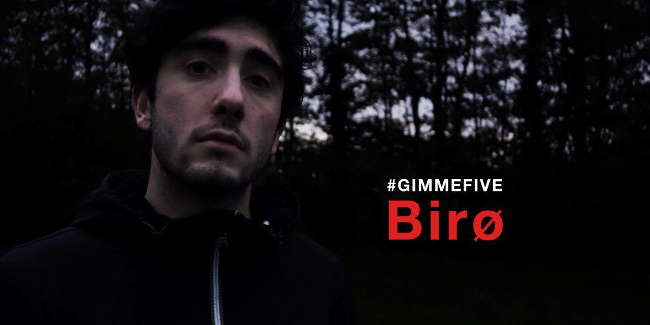 GIMME FIVE: 5 brani fondamentali per Birø