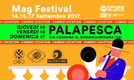 L'estate sta finendo? Arriva MAG FESTIVAL 9a edizione al Palapesca