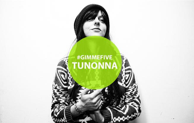 GIMME FIVE: i 5 brani di Tunonna per Concerteeno