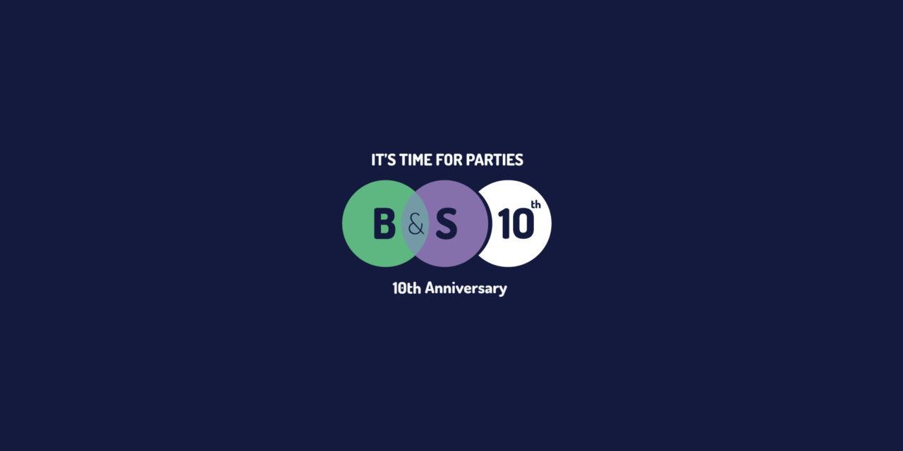 Il programma completo di B&S 10th Anniversary | it's time for parties | 40 days 6 events