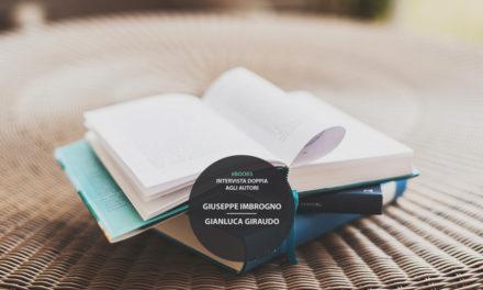 Books: Intervista doppia agli autori Giuseppe Imbrogno e Gianluca Giraudo