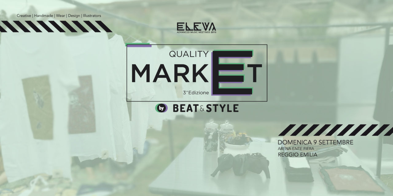 ELEVA QUALITY MARKET by BEAT&STYLE: Al via la terza edizione [tutte le info]