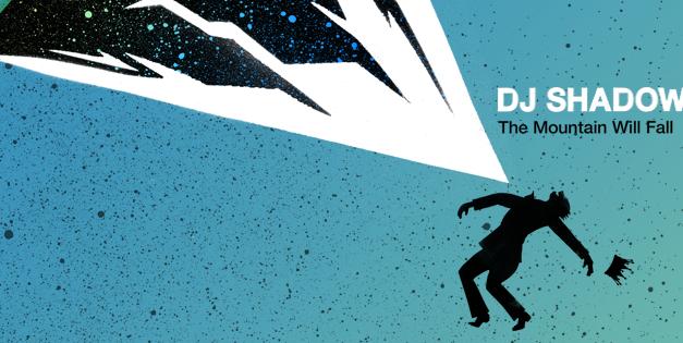 """The Mountain Will Fall"" Bentornato DJ SHADOW! [new video]"