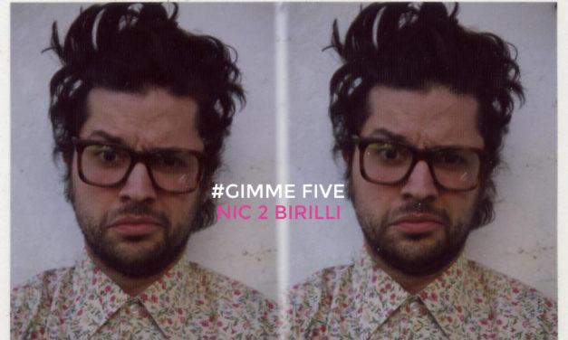 GIMME FIVE: 5 brani fondamentali per NIC 2 BIRILLI