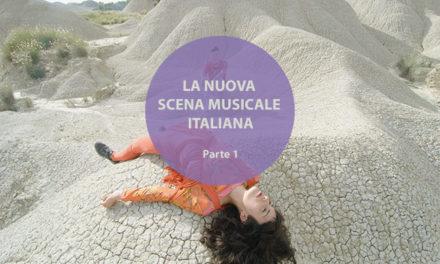 I protagonisti della nuova scena musicale italiana (Parte 1)