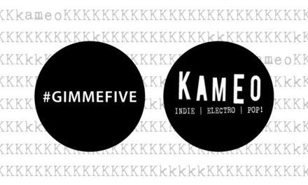 GIMME FIVE: 5 brani fondamentali per KAMEO CLUB