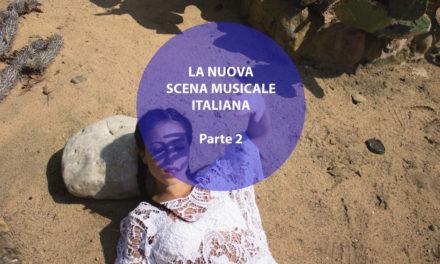 I protagonisti della nuova scena musicale italiana (Parte 2)