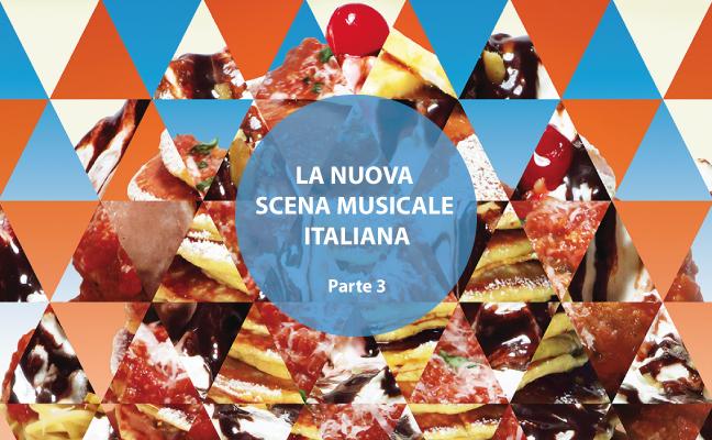 I protagonisti della nuova scena musicale italiana (Parte 3)