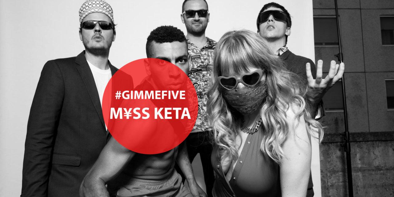 GIMME FIVE: 5 brani fighi come il panico per M¥SS KETA