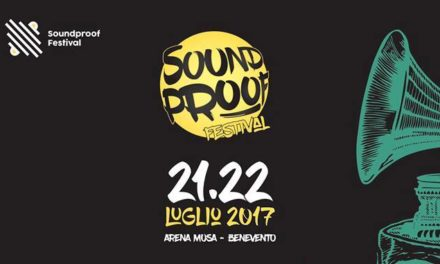 La magia del SOUNDPROOF FESTIVAL riaccende Benevento