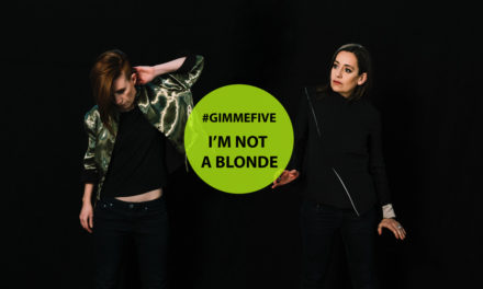 GIMME FIVE: 5 brani fondamentali per I'm Not a Blonde