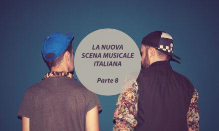 I protagonisti della nuova scena musicale italiana (Parte 8)