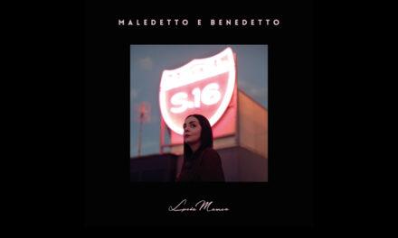 Maledetto e benedetto: il sound contemporaneo di Lucia Manca