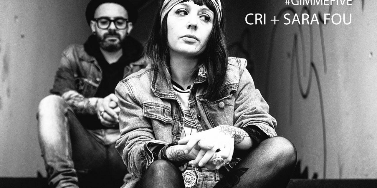 GIMME FIVE: i 5 brani fondamentali di CRI + SARA FOU e il loro nuovo singolo