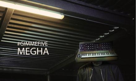 GIMME FIVE: i 5 brani fondamentali di Megha e il suo nuovo singolo