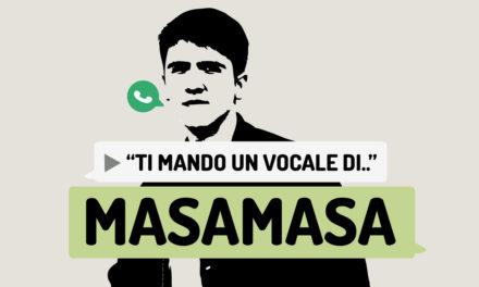 """""""Ti mando un vocale di.."""" Masamasa"""