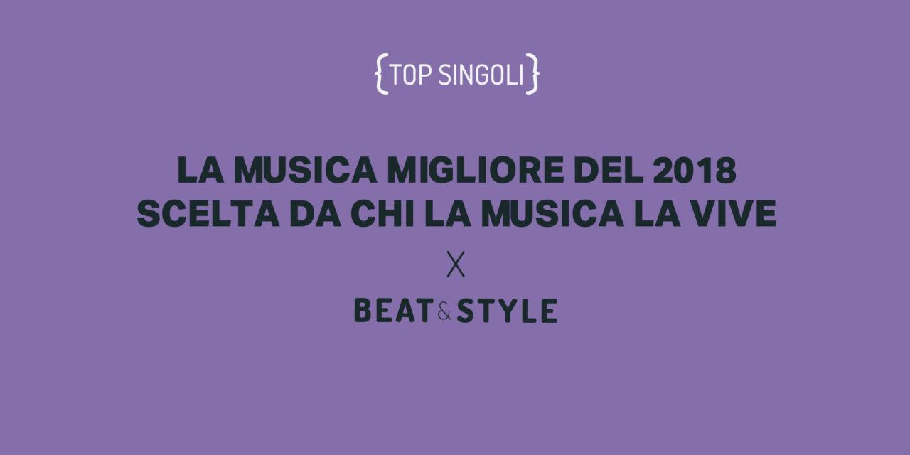 LA MUSICA MIGLIORE DEL 2018 SCELTA DA CHI LA MUSICA LA VIVE [SINGOLI]