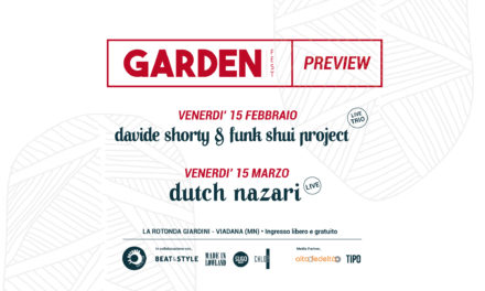 Garden Fest: non perderti la preview con Dutch Nazari e Davide Shorty