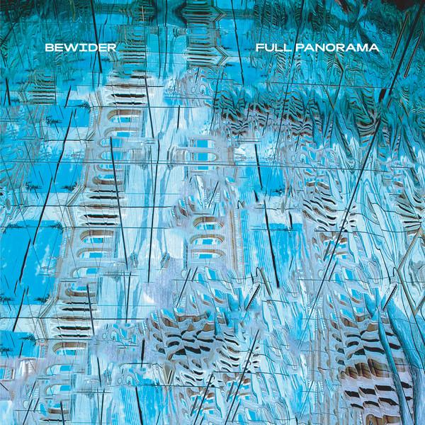 """ALBUM OF THE WEEK: Ascolta """"Full Panorama"""" di Bewider"""
