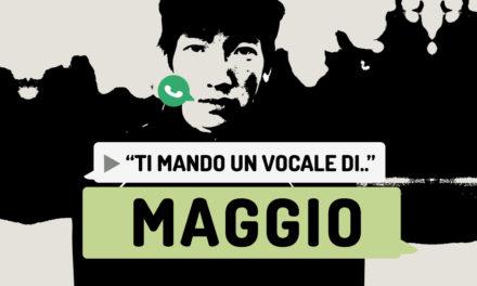 """""""Ti mando un vocale di.."""" Maggio"""