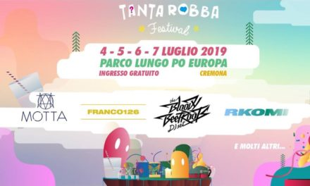 Torna Tanta Robba Festival a Cremona dal 4 al 7 luglio: scopri la lineup completa