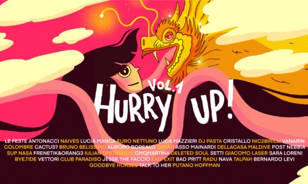 Hurry Up! VOL.1: la compilation benefica con gli artisti della scena musicale italiana che amiamo